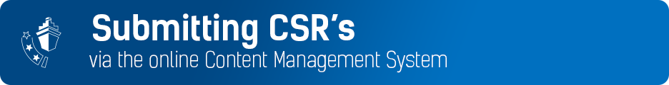 Submitting CSR's via the online Content Management System